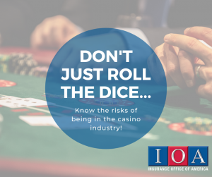 Know the Added Risks of Business Insurance in the Casino Industry