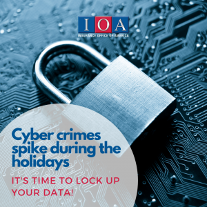 Cybercrimes and the holidays (Increase your Cybersecurity- Lock up your Data)